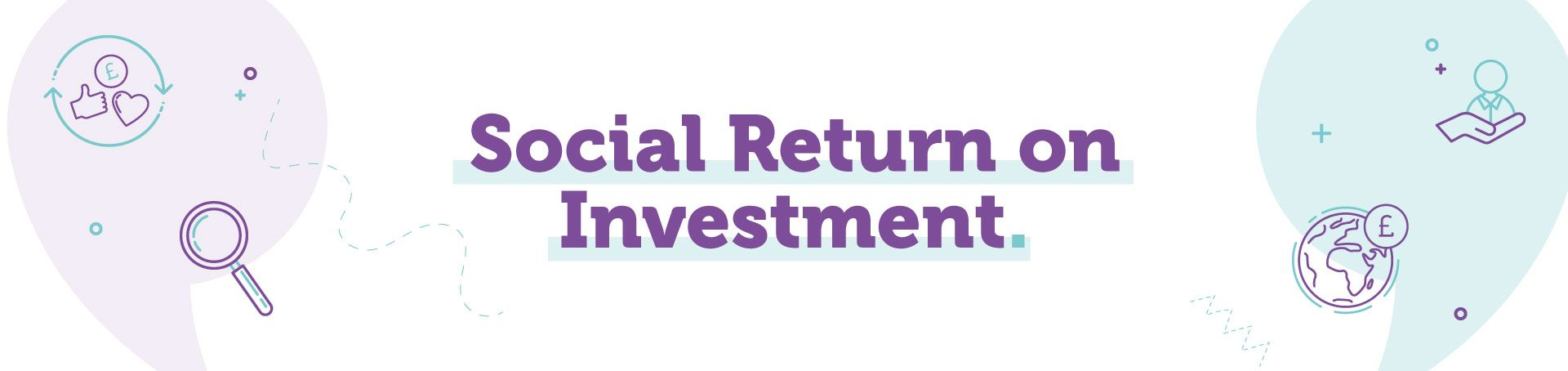 Social Return on Investment page header featuring imagery of magnifying glasses, the earth and more.